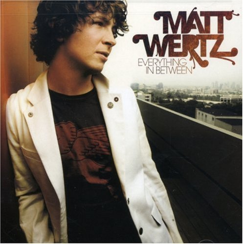 Wertz Matt Everything In Between