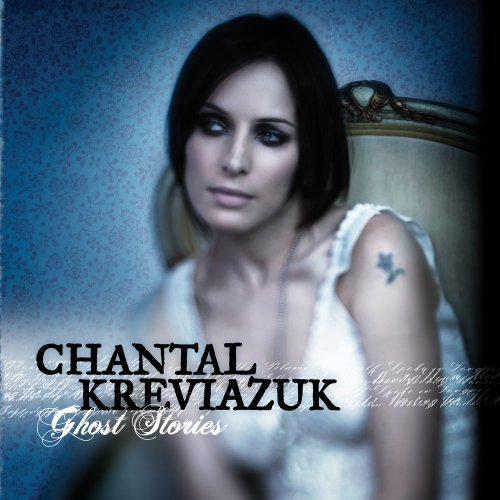 Kreviazuk Chantal Ghost Stories