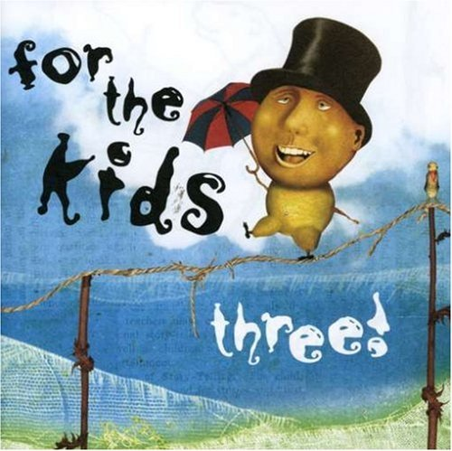 For The Kids For The Kids Three!