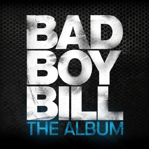 Bad Boy Bill Album