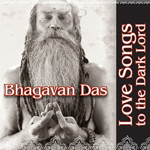 Das Bhagavan Love Songs To The Dark Lord Digipak