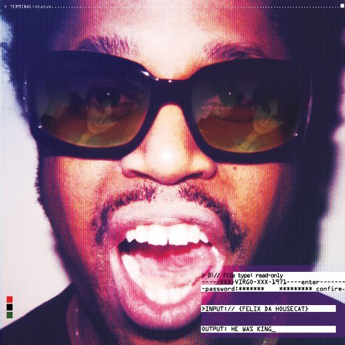 Felix Da Housecat He Was King Explicit Version
