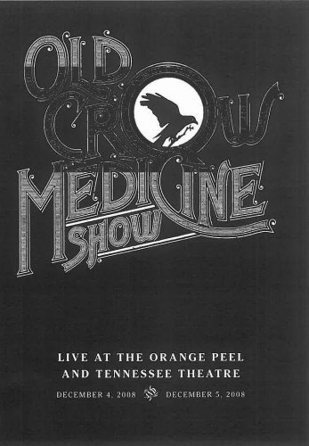 Old Crow Medicine Show Live At The Orange Peel & Tenn