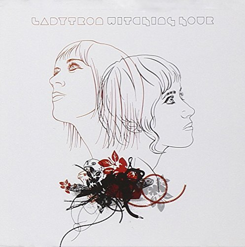 Ladytron Witching Hour