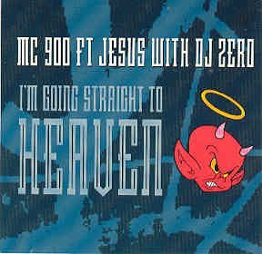 Mc 900 Ft Jesus With Dj Zero I'm Going Straight To Heaven Talking To The Spir