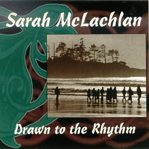 Mclachlan Sarah Drawn To The Rhythm