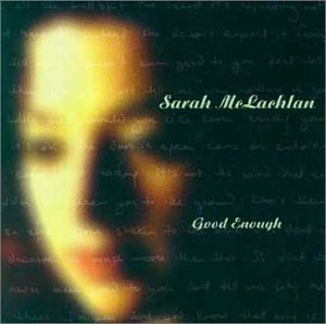 Sarah Mclachlan Good Enough Import Can