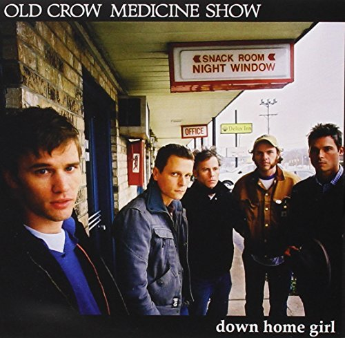 Old Crow Medicine Show Down Home Girl Ep