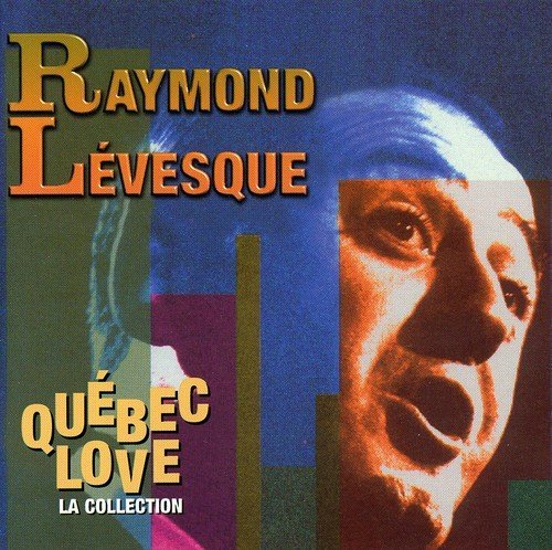 Raymond Levesque Quebec Love (la Collection) Import Can