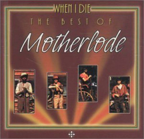 Motherlode Best Of When I Die Import Can