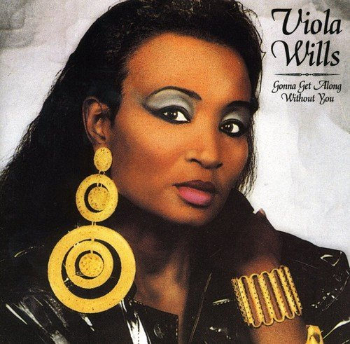 Viola Wills Gonna Get Along Without You