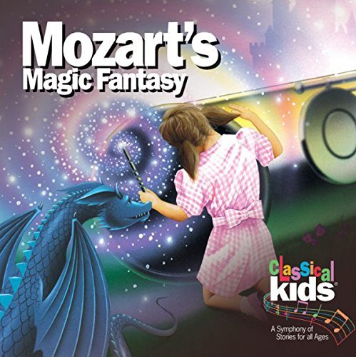 Classical Kids Mozart's Magic Fantasy Classical Kids