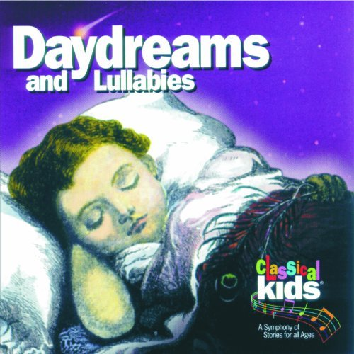 Classical Kids Daydreams & Lullabies Classical Kids