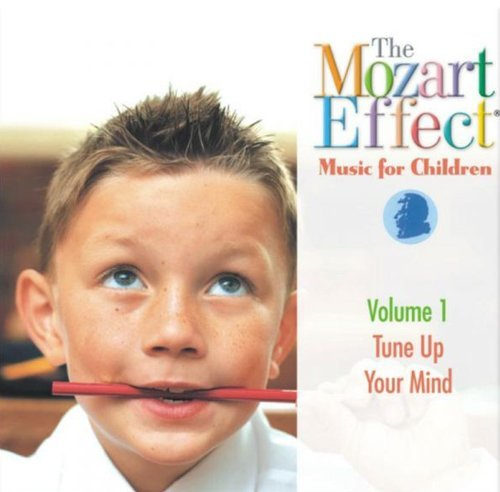 Mozart Effect Music For Childr Vol. 1 Tune Up Your Mind Mozart Effect Music For Childr