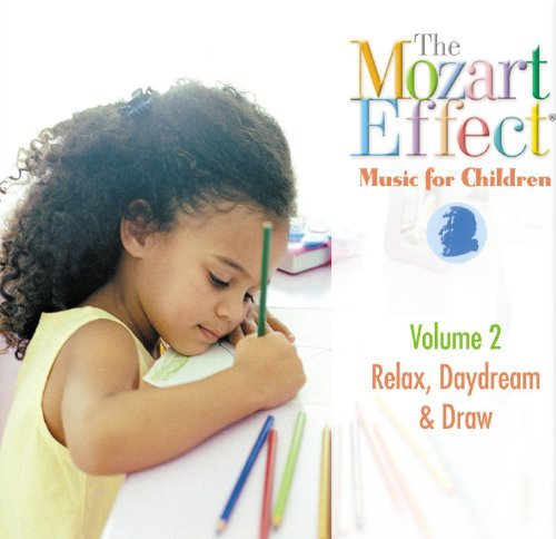 Mozart Effect Music For Childr Vol. 2 Relax Daydream & Draw Mozart Effect Music For Childr