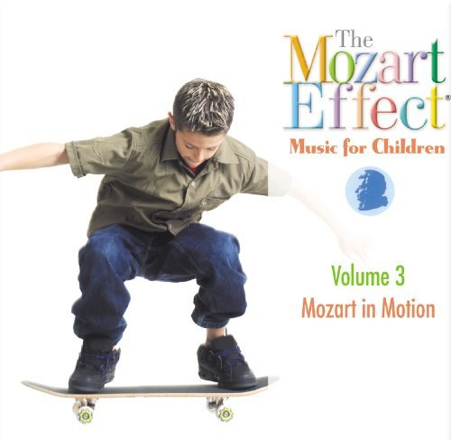 Mozart Effect Music For Childr Vol. 3 Mozart In Motion Mozart Effect Music For Childr