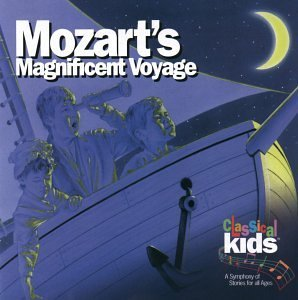 Classical Kids Mozart's Magnificent Voyage Ta Classical Kids