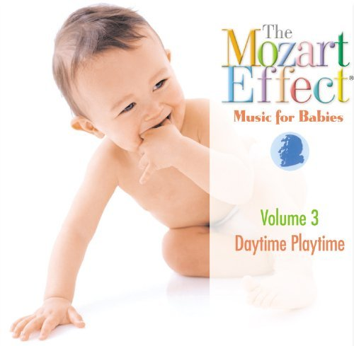 Mozart Effect Music For Babies Vol. 3 Daytime To Playtime Mozart Effect Music For Babies