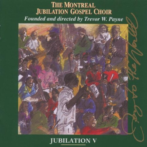 Montreal Jubilation Gospel Cho Jubilation V Joy To The World