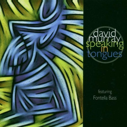 David Murray Speaking In Tongues Feat. Fontella Bass