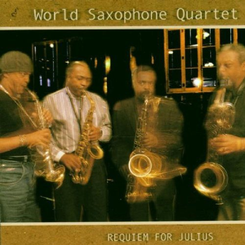 World Saxophone Quartet Requiem For Julius