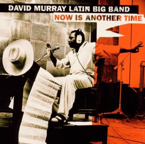 David Latin Big Band Murray Now Is Another Time