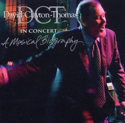David Clayton Thomas In Concert A Musical Biography