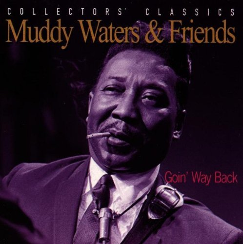 Muddy Waters Goin' Way Back