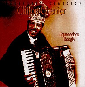 C.J. & Red Hot Louisia Chenier Squeezebox Boogie
