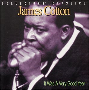 James Cotton It Was A Very Good Year