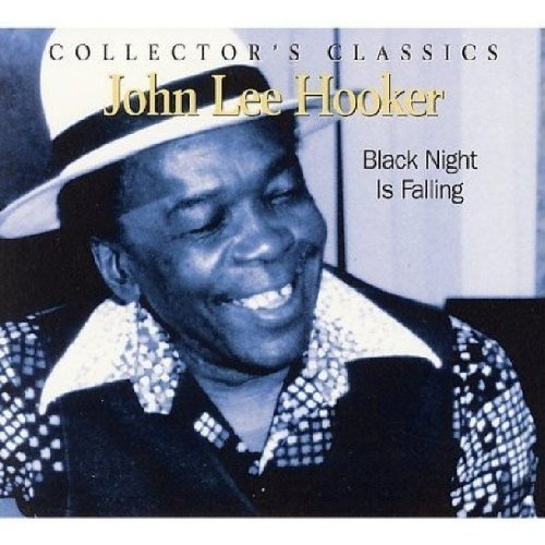 John Lee Hooker Black Night Is Falling