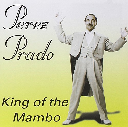 Perez Prado King Of The Mambo Import Gbr