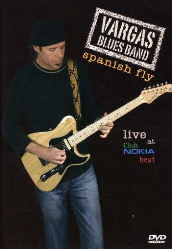 Vargas Blues Band Spanish Fly Live At Club Nokia Import Esp Pal (0)