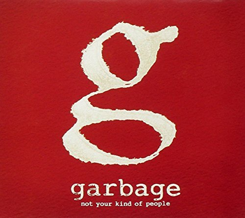 Garbage Not Your Kind Of People Deluxe Ed.