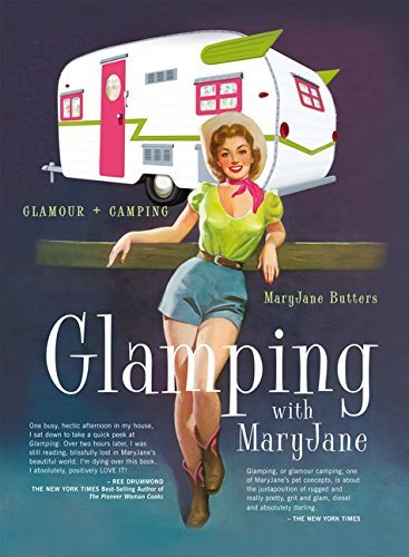 Maryjane Butters Glamping With Maryjane Glamour + Camping
