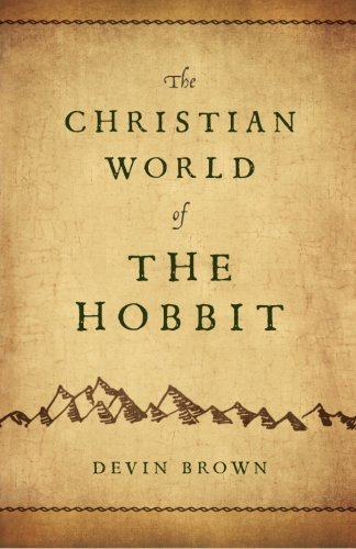 Devin Brown The Christian World Of The Hobbit