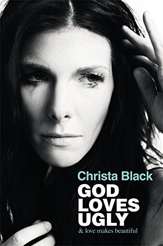 Christa Black God Loves Ugly & Love Makes Beautiful