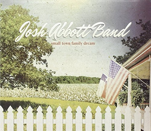 Josh Abbott Band Small Town Family Dream Digipak