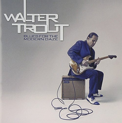 Walter Trout Blues For The Modern Daze