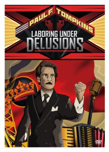 Paul F. Tompkins Laboring Under Delusions Nr