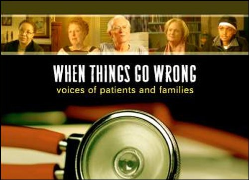 When Things Go Wrong Voices Of Patients & Family