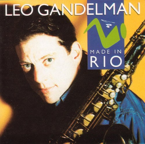 Leo Gandelman Made In Rio