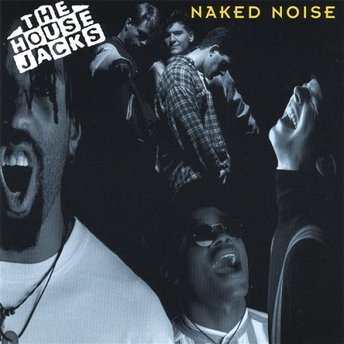 House Jacks Naked Noise