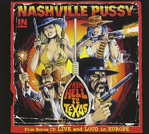 Nashville Pussy From Hell To Texas Tour Editio 2 CD