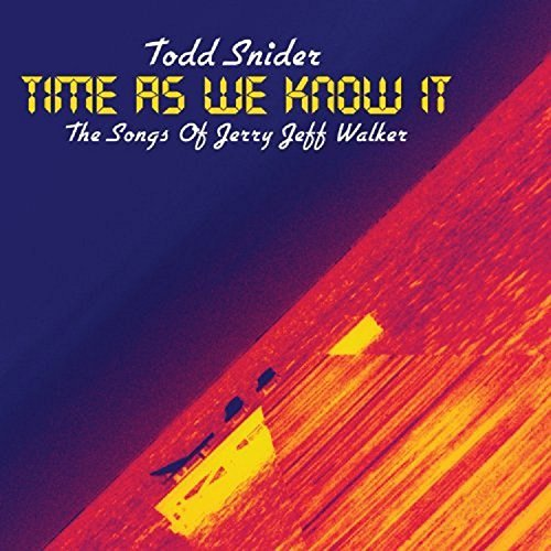 Todd Snider Time As We Know It The Songs Of Jerry Jeff Walker Digipak