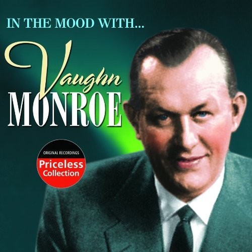 Vaughn Monroe In The Mood With Vaughn Monroe