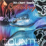 Just The Hits 80's Chart Toppin' Country