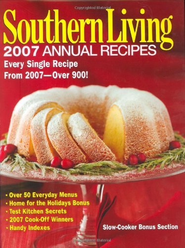 Southern Living Southern Living Annual Recipes 2007