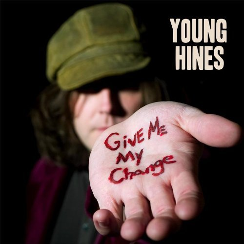 Young Hines Give Me My Change Digipak