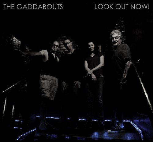 Gaddabouts Look Out Now! Digipak